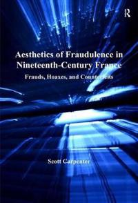 Aesthetics of Fraudulence in Nineteenth-Century France