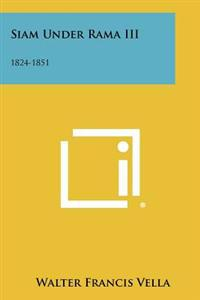 Siam Under Rama III: 1824-1851
