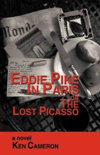 Eddie Pike in Paris or the Lost Picasso