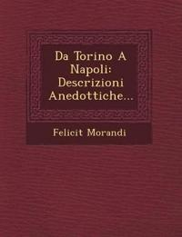 Da Torino A Napoli: Descrizioni Anedottiche...
