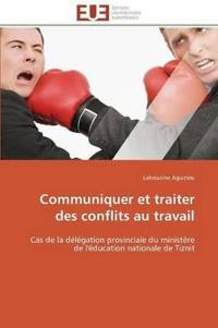 Communiquer Et Traiter Des Conflits Au Travail