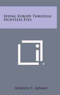 Seeing Europe Through Sightless Eyes