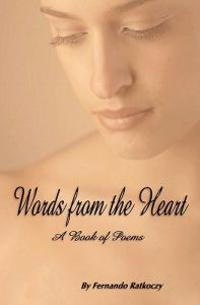 Words from the Heart: A Book of Poems