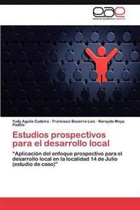 Estudios Prospectivos Para El Desarrollo Local