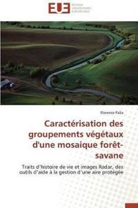 Caract�risation Des Groupements V�g�taux d'Une Mosaique For�t-Savane
