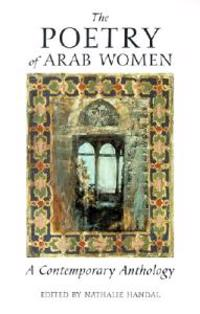 Poetry of Arab Women: A Contemporary Anthology
