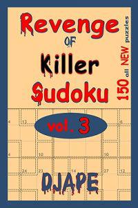 Revenge of Killer Sudoku: 150 of All New Puzzles