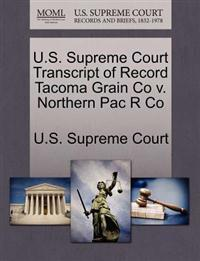 U.S. Supreme Court Transcript of Record Tacoma Grain Co V. Northern Pac R Co