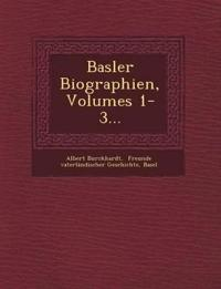 Basler Biographien, Volumes 1-3...