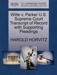 Witte V. Parker U.S. Supreme Court Transcript of Record with Supporting Pleadings