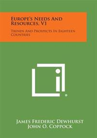 Europe's Needs and Resources, V1: Trends and Prospects in Eighteen Countries