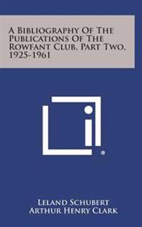 A Bibliography of the Publications of the Rowfant Club, Part Two, 1925-1961