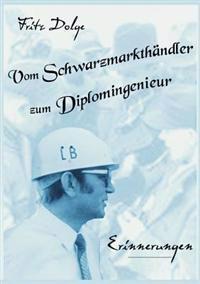 Vom Schwarzmarkth Ndler Zum Diplomingenieur