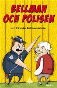 Bellman och polisen och 69 andra Bellmanhistorier