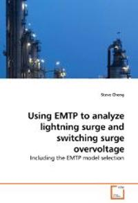 Using EMTP to analyze lightning surge and switching surge overvoltage