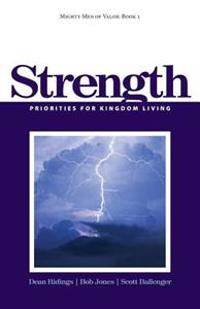 Mighty Men of Valor: Book 1 - Strength: Priorities for Kingdom Living