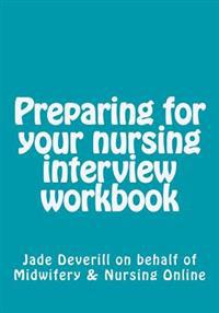 Preparing for Your Nursing Interview Workbook
