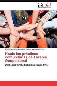 Hacia Las Practicas Comunitarias de Terapia Ocupacional