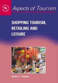 Shopping Tourism, Retailing, And Leisure