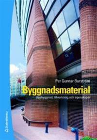 Byggnadsmaterial - Uppbyggnad, tillverkning och egenskaper