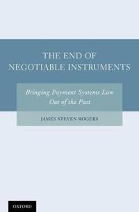 The End of Negotiable Instruments