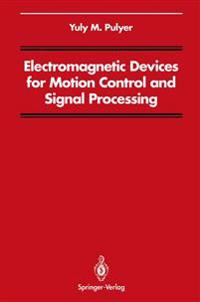 Electromagnetic Devices for Motion Control and Signal Processing