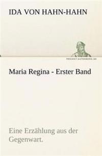 Maria Regina - Erster Band
