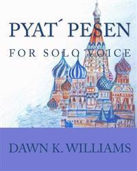 Pyat Pesen: For Solo Voice