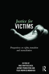 Justice for Victims: Perspectives on Rights, Transition and Reconciliation