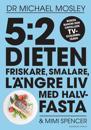 5:2-dieten : friskare, smalare, längre liv med halvfasta