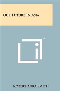 Our Future in Asia