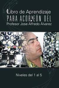 Libro de Aprendizaje para Acordeón del Profesor Jose Alfredo Álvarez
