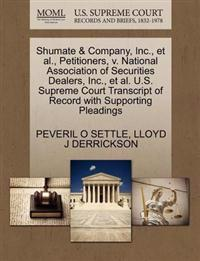 Shumate & Company, Inc., et al., Petitioners, V. National Association of Securities Dealers, Inc., et al. U.S. Supreme Court Transcript of Record with Supporting Pleadings