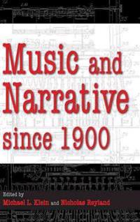 Music and Narrative Since 1900