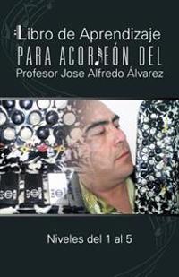 Libro de Aprendizaje para Acordeon del Profesor Jose Alfredo alvarez