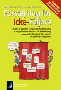 Försäljning för icke-säljare : handbok för specialister - professionella, kunskapsarbetare, fd anslagsfinansierade och andra ...