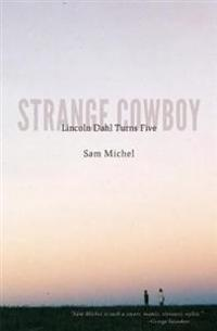 Strange Cowboy: Lincoln Dahl Turns Five