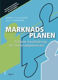 Marknadsplanen : praktisk handledning för marknadsplanerare