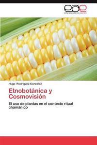 Etnobotanica y Cosmovision