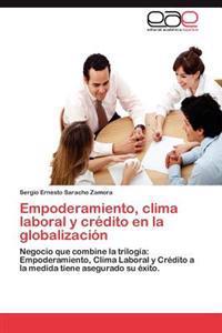 Empoderamiento, Clima Laboral y Credito En La Globalizacion