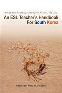 An Esl Teacher's Handbook for South Korea