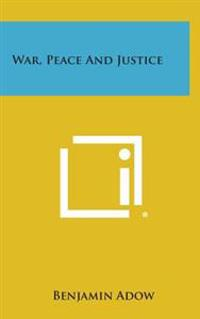 War, Peace and Justice