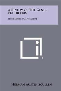 A Review of the Genus Eucerceris: Hymenoptera, Sphecidae