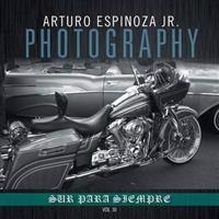 Arturo Espinoza Jr Photography Vol. III