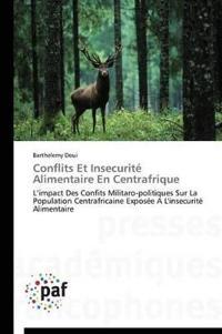 Conflits Et Insecurite Alimentaire En Centrafrique