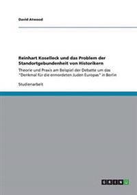 Reinhart Koselleck und das Problem der Standortgebundenheit von Historikern