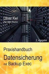 Datensicherung Mit Backup Exec - Ein Praxishandbuch