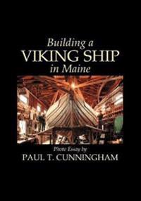 Building a Viking Ship in Maine