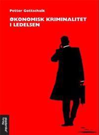 Økonomisk kriminalitet i ledelsen - Petter Gottschalk   Ridgeroadrun.org
