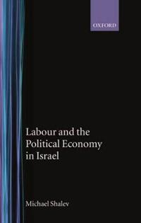 Labour and the Political Economy in Israel